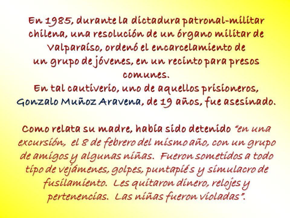 En 1985, durante la dictadura patronal-militar chilena, una resolución de un órgano militar de Valparaíso, ordenó el encarcelamiento de un grupo de jó