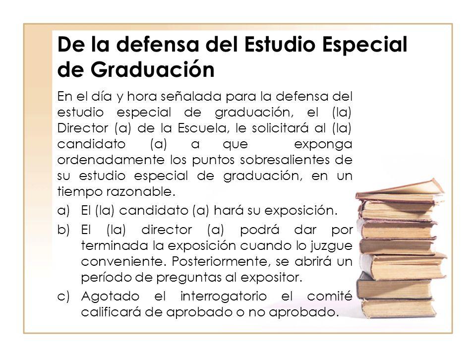 De la defensa del Estudio Especial de Graduación En el día y hora señalada para la defensa del estudio especial de graduación, el (la) Director (a) de