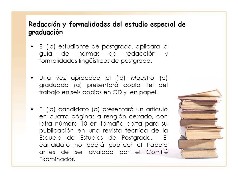 Redacción y formalidades del estudio especial de graduació n El (la) estudiante de postgrado, aplicará la guía de normas de redacción y formalidades l