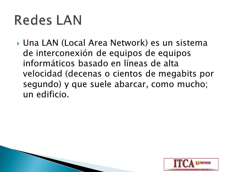 Una LAN (Local Area Network) es un sistema de interconexión de equipos de equipos informáticos basado en líneas de alta velocidad (decenas o cientos d