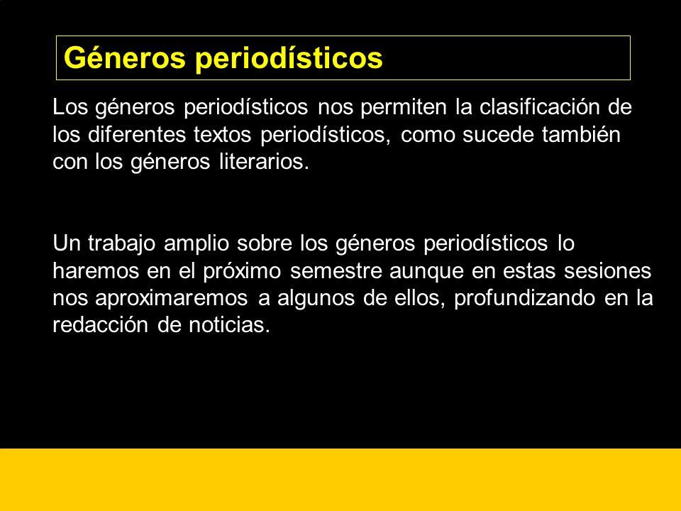 ¿? Los géneros periodísticos nos permiten la clasificación de los diferentes textos periodísticos, como sucede también con los géneros literarios. Un