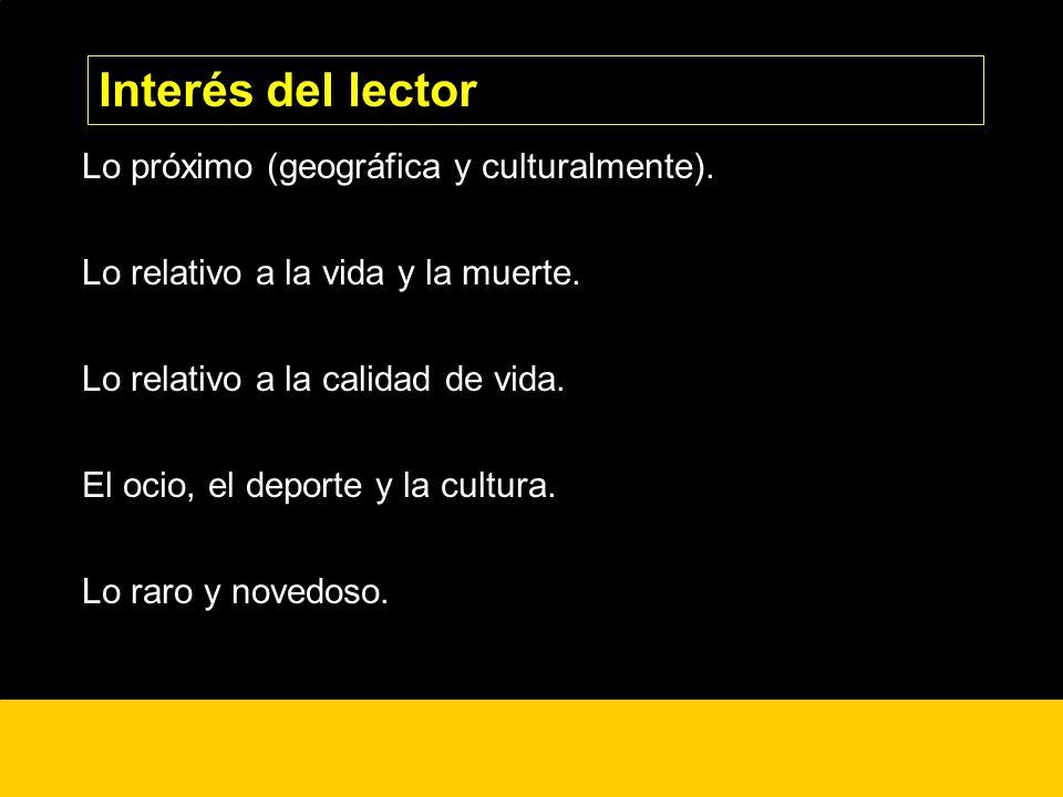 ¿? Lo próximo (geográfica y culturalmente). Lo relativo a la vida y la muerte. Lo relativo a la calidad de vida. El ocio, el deporte y la cultura. Lo