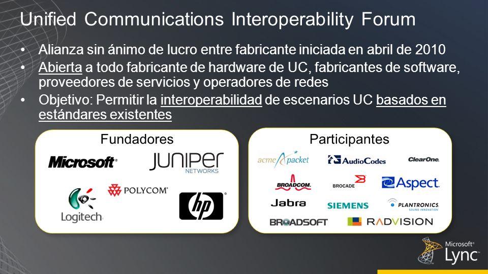 Unified Communications Interoperability Forum Alianza sin ánimo de lucro entre fabricante iniciada en abril de 2010 Abierta a todo fabricante de hardw