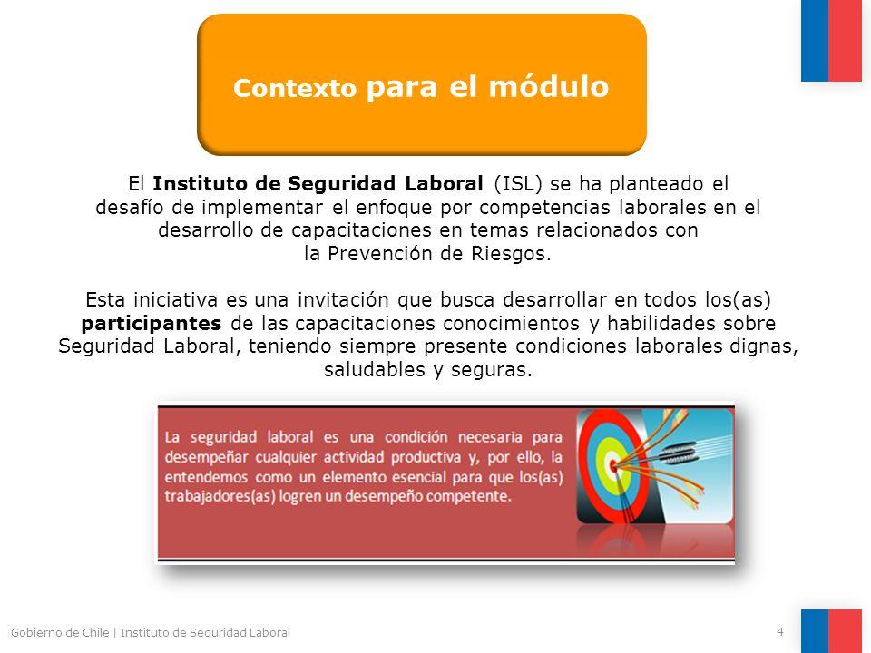 Gobierno de Chile   Instituto de Seguridad Laboral 4 El Instituto de Seguridad Laboral (ISL) se ha planteado el desafío de implementar el enfoque por