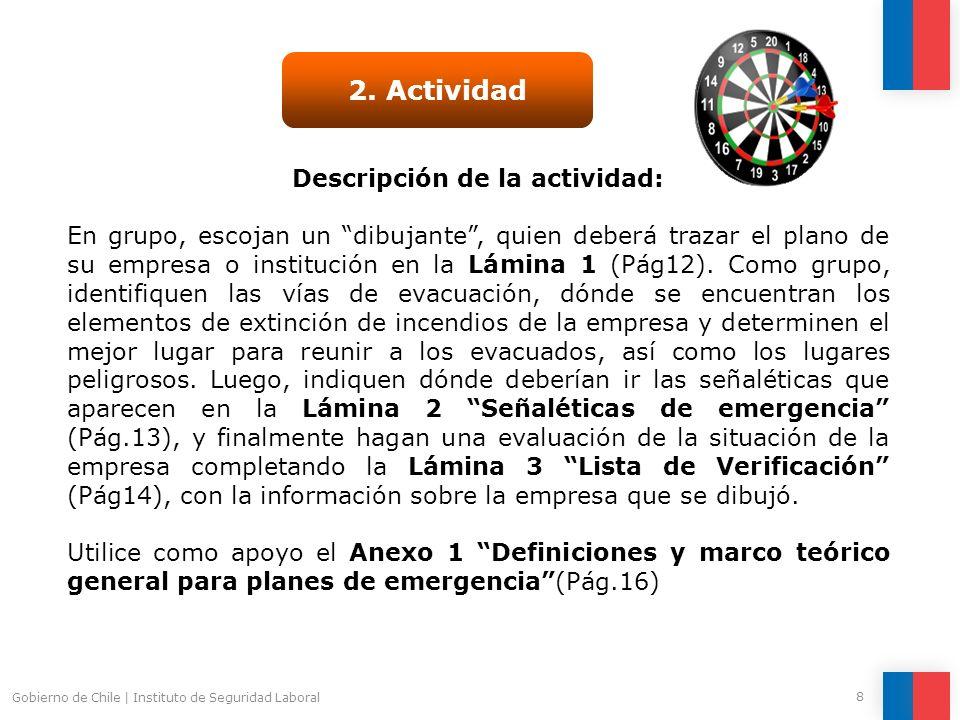 Gobierno de Chile   Instituto de Seguridad Laboral 8 2. Actividad Descripción de la actividad: En grupo, escojan un dibujante, quien deberá trazar el