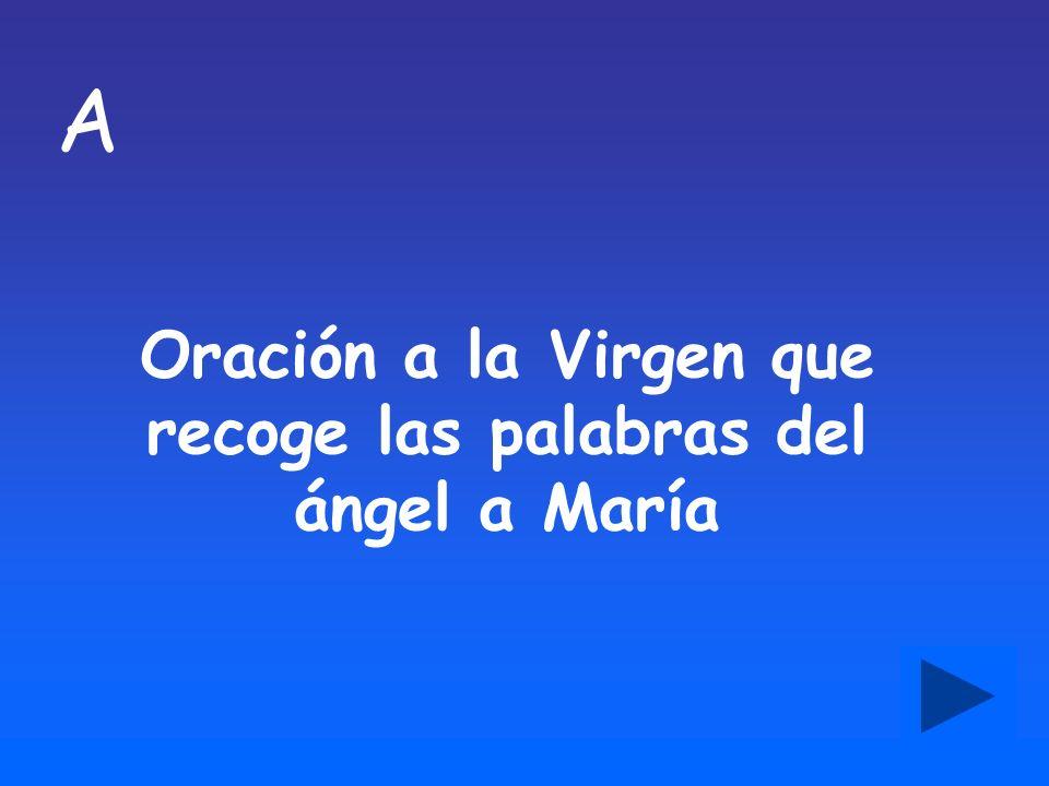 A Oración a la Virgen que recoge las palabras del ángel a María