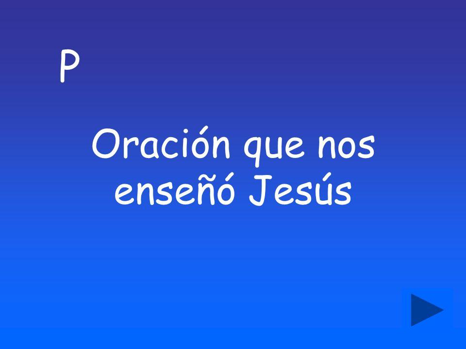 P Oración que nos enseñó Jesús