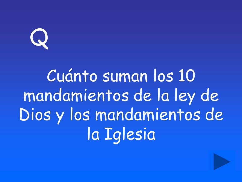 Q Cuánto suman los 10 mandamientos de la ley de Dios y los mandamientos de la Iglesia