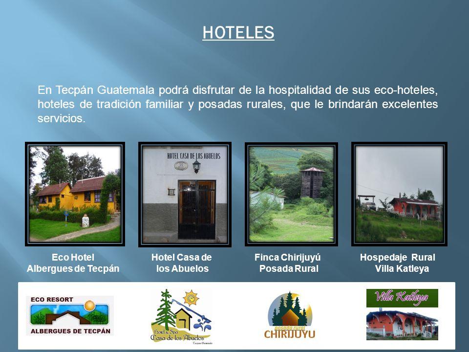 HOTELES En Tecpán Guatemala podrá disfrutar de la hospitalidad de sus eco-hoteles, hoteles de tradición familiar y posadas rurales, que le brindarán e