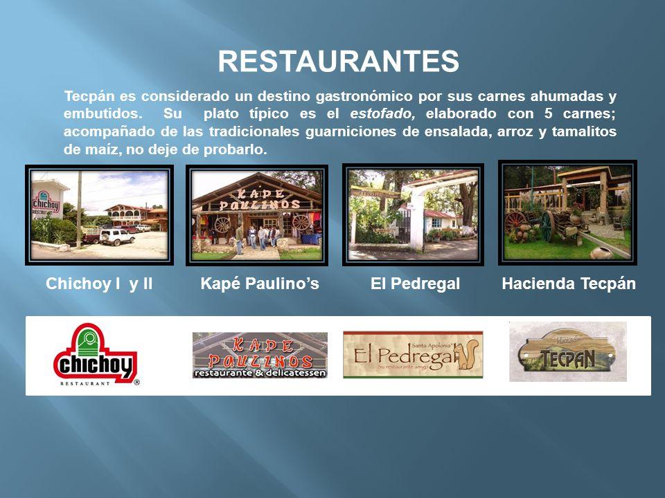 RESTAURANTES Tecpán es considerado un destino gastronómico por sus carnes ahumadas y embutidos. Su plato típico es el estofado, elaborado con 5 carnes