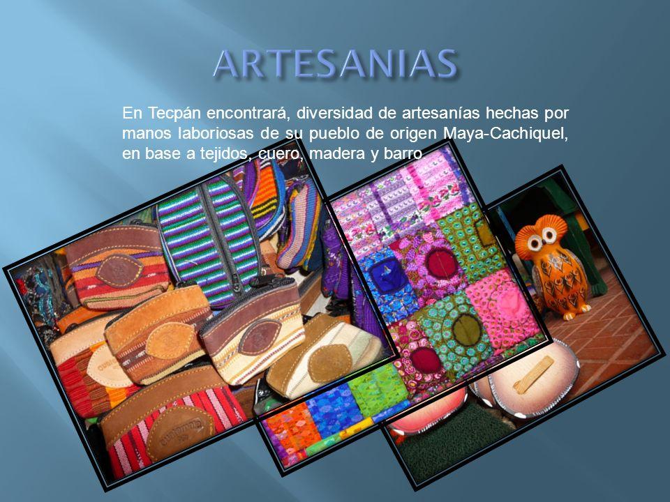 En Tecpán encontrará, diversidad de artesanías hechas por manos laboriosas de su pueblo de origen Maya-Cachiquel, en base a tejidos, cuero, madera y b