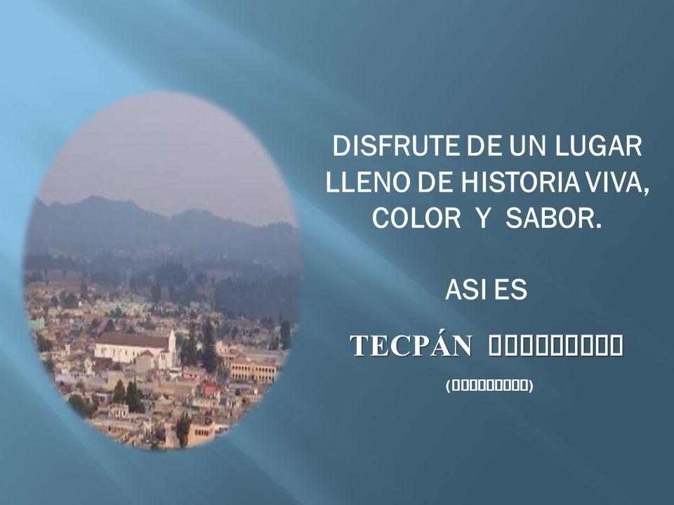 DISFRUTE DE UN LUGAR LLENO DE HISTORIA VIVA, COLOR Y SABOR. ASI ES TECPÁN GUATEMALA ( PATINAMIT )
