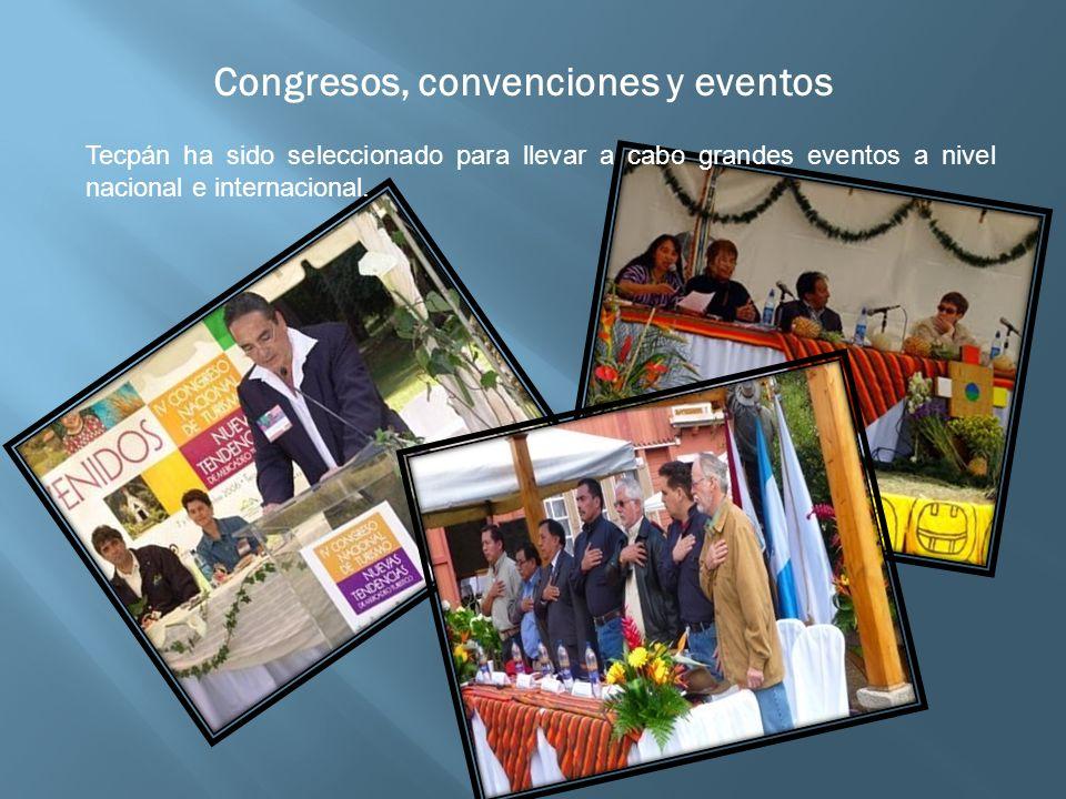Congresos, convenciones y eventos Tecpán ha sido seleccionado para llevar a cabo grandes eventos a nivel nacional e internacional.