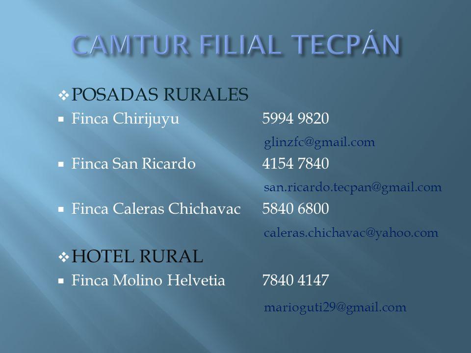 POSADAS RURALES Finca Chirijuyu5994 9820 glinzfc@gmail.com Finca San Ricardo4154 7840 san.ricardo.tecpan@gmail.com Finca Caleras Chichavac5840 6800 ca