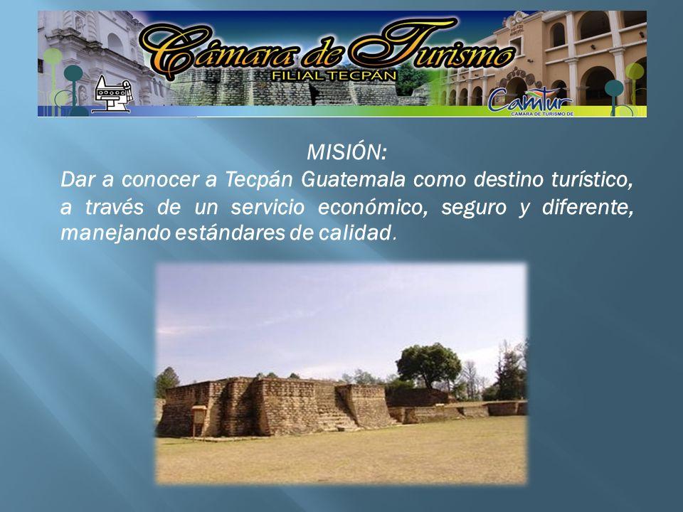 MISIÓN: Dar a conocer a Tecpán Guatemala como destino turístico, a través de un servicio económico, seguro y diferente, manejando estándares de calida