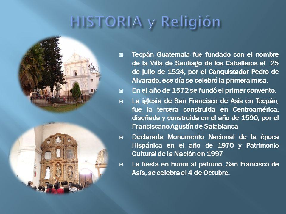 Tecpán Guatemala fue fundado con el nombre de la Villa de Santiago de los Caballeros el 25 de julio de 1524, por el Conquistador Pedro de Alvarado, es