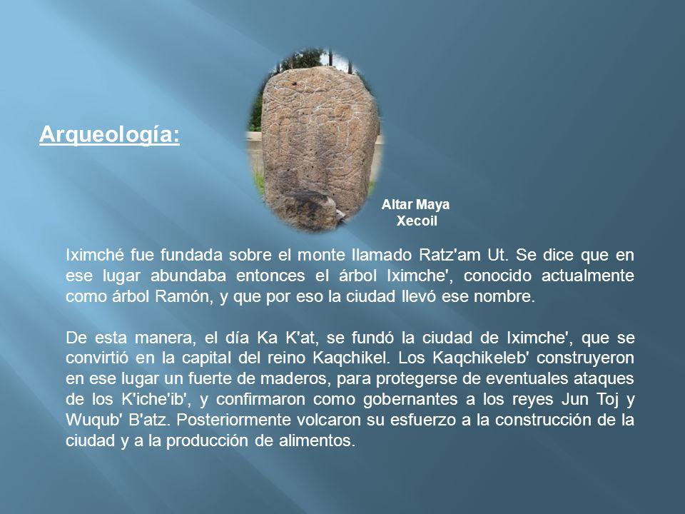 Iximché fue fundada sobre el monte llamado Ratz'am Ut. Se dice que en ese lugar abundaba entonces el árbol Iximche', conocido actualmente como árbol R