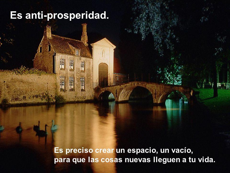 Es anti-prosperidad.