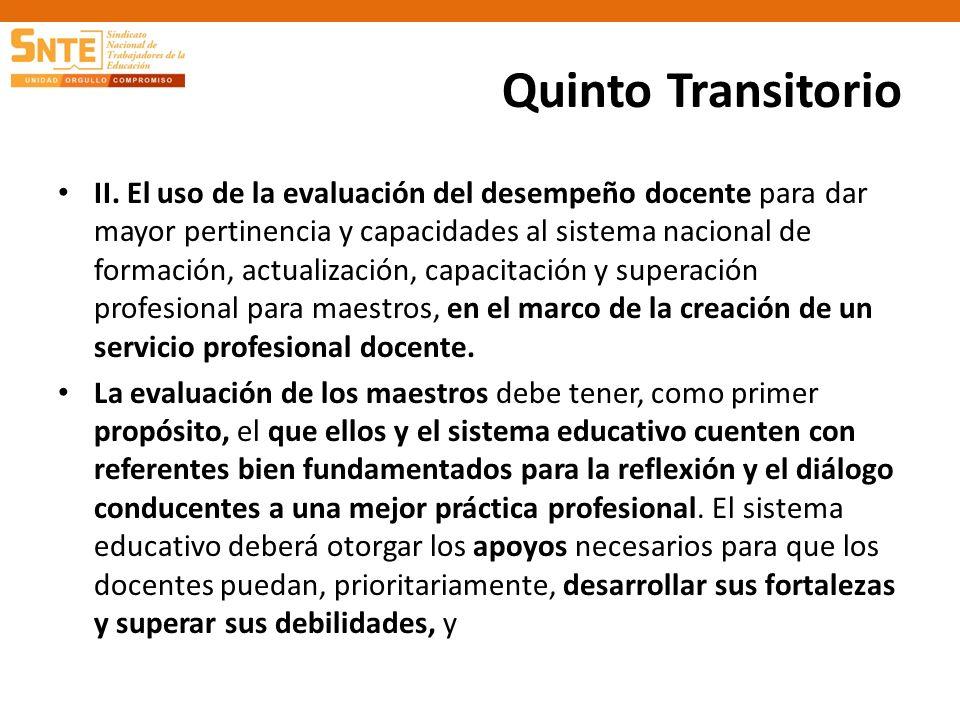 Quinto Transitorio II. El uso de la evaluación del desempeño docente para dar mayor pertinencia y capacidades al sistema nacional de formación, actual