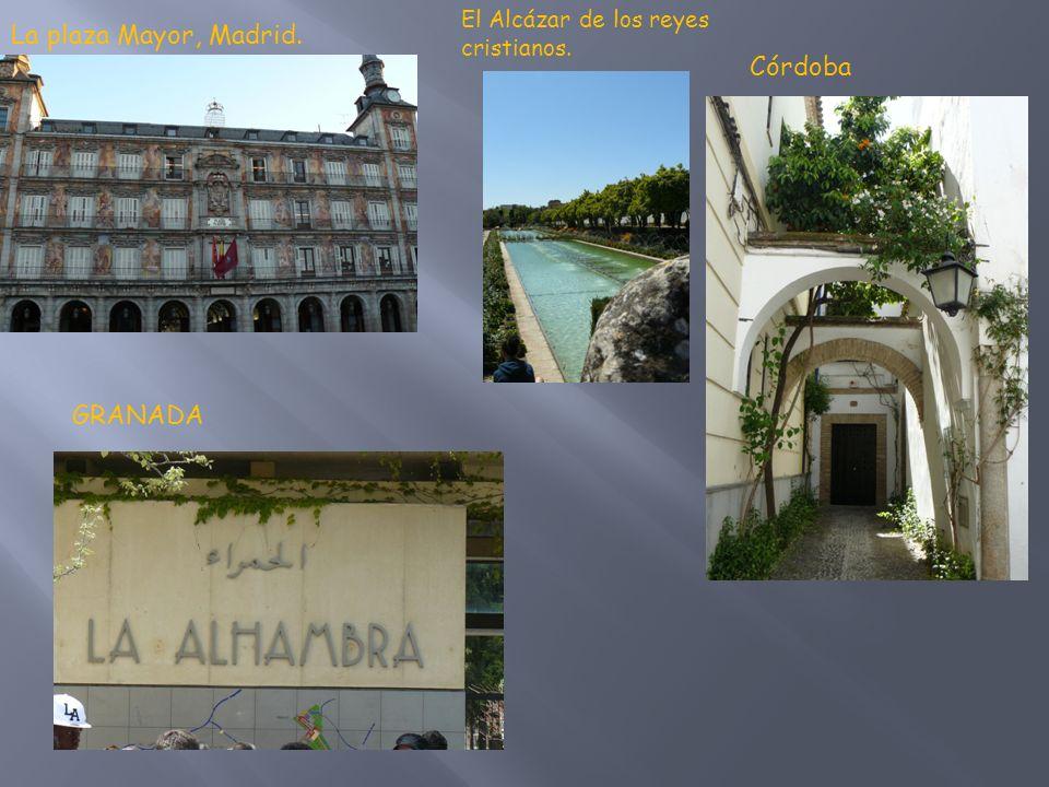 La plaza Mayor, Madrid. El Alcázar de los reyes cristianos. Córdoba GRANADA