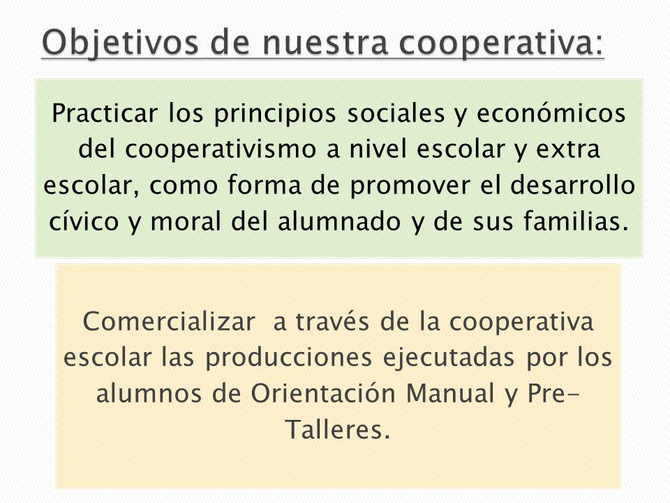 Practicar los principios sociales y económicos del cooperativismo a nivel escolar y extra escolar, como forma de promover el desarrollo cívico y moral