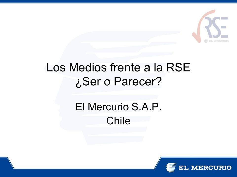 Los Medios frente a la RSE ¿Ser o Parecer? El Mercurio S.A.P. Chile