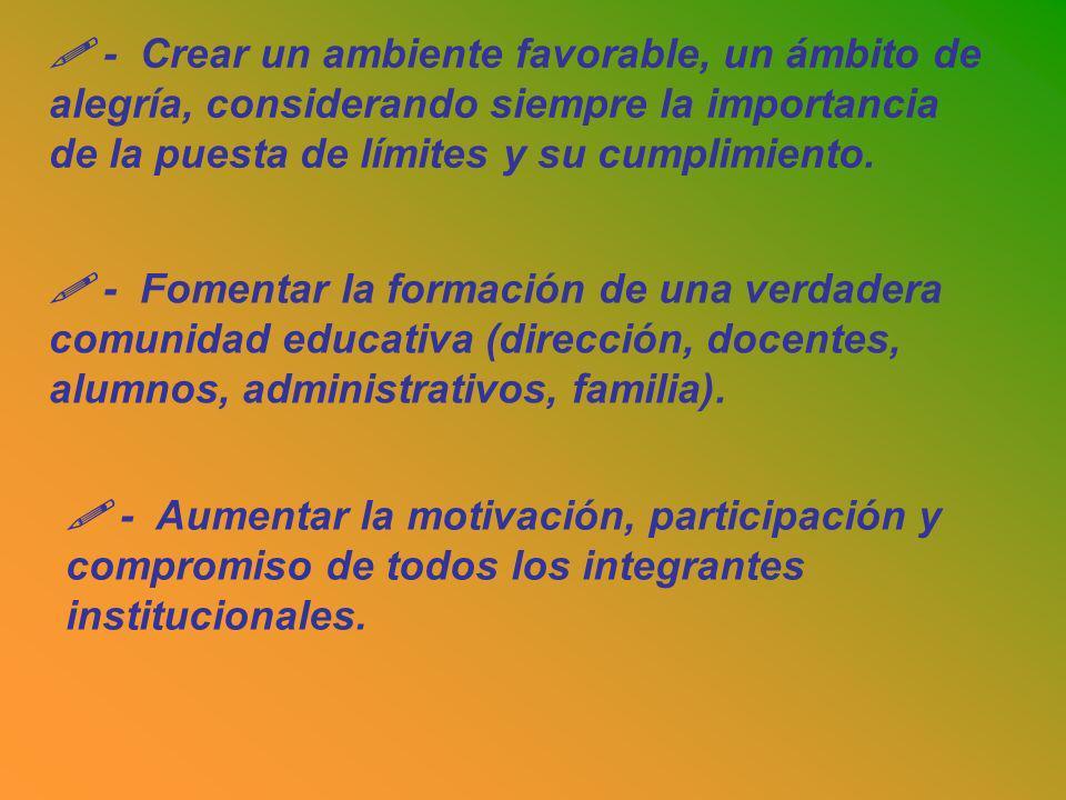 - Crear un ambiente favorable, un ámbito de alegría, considerando siempre la importancia de la puesta de límites y su cumplimiento.