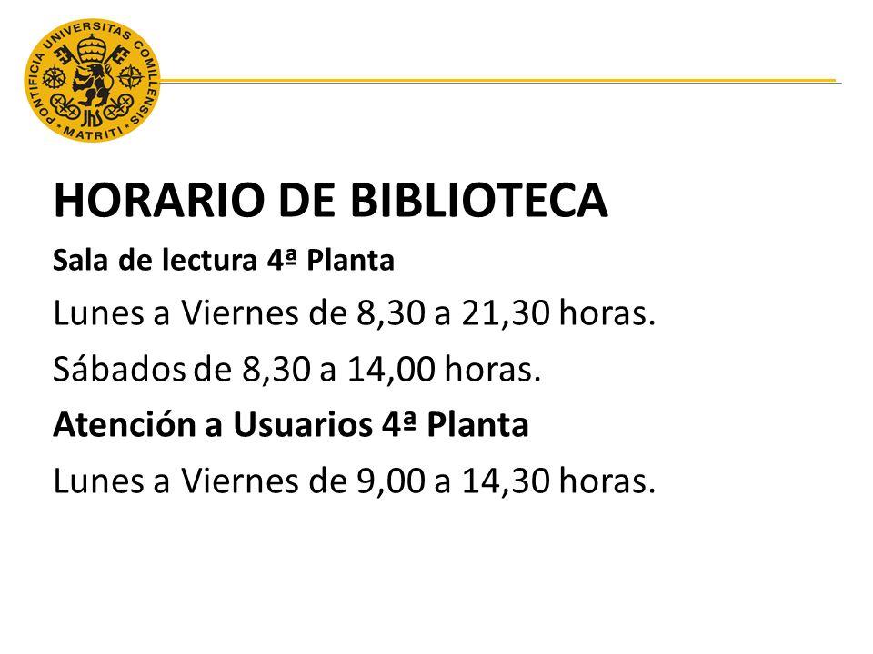 HORARIO DE BIBLIOTECA Sala de lectura 4ª Planta Lunes a Viernes de 8,30 a 21,30 horas.