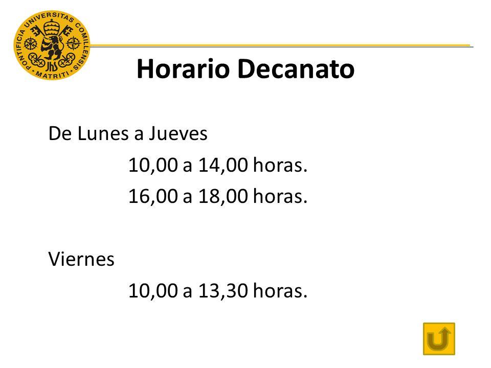 Horario Decanato De Lunes a Jueves 10,00 a 14,00 horas.