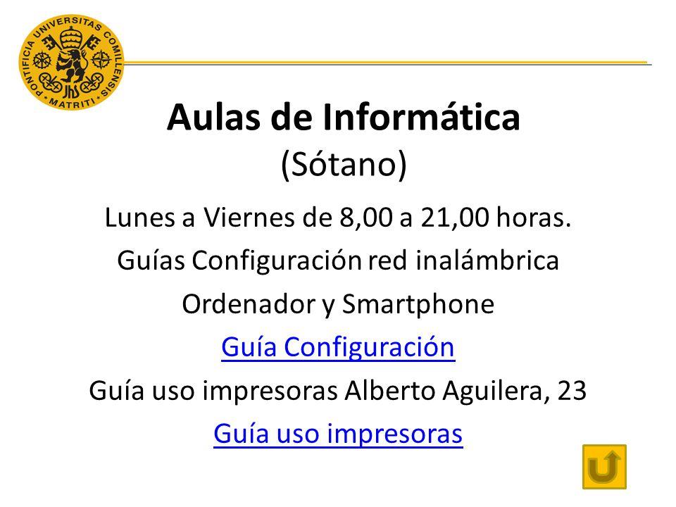 Aulas de Informática (Sótano) Lunes a Viernes de 8,00 a 21,00 horas.