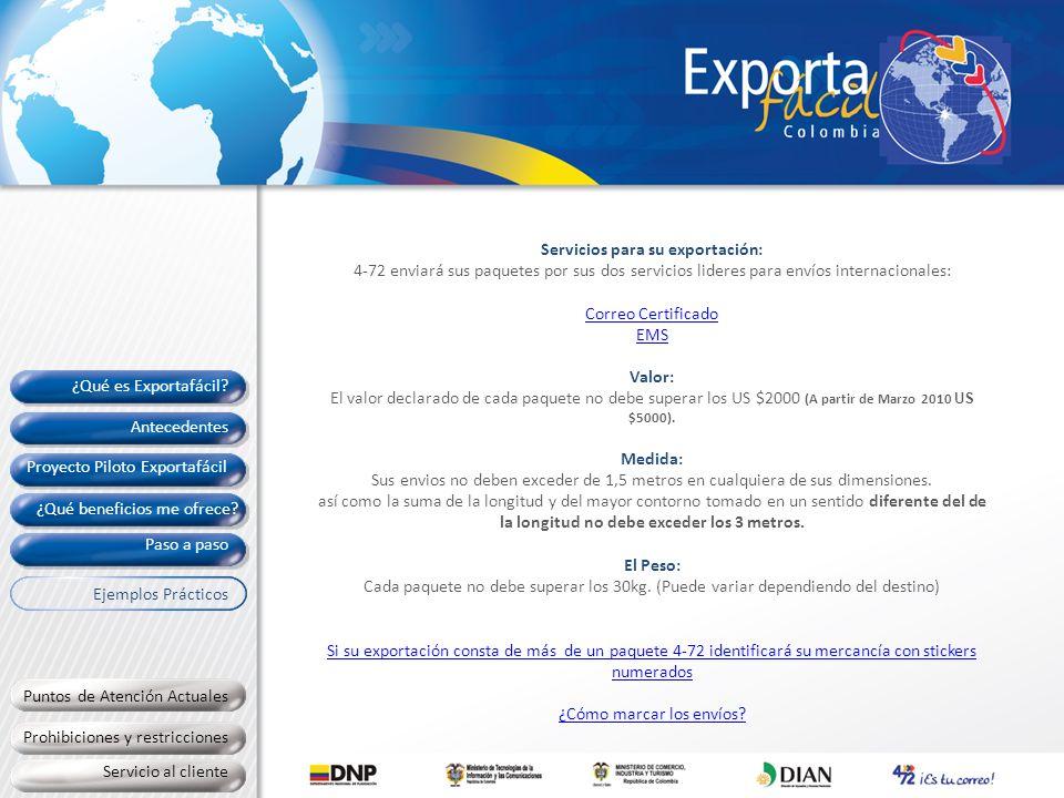 Servicios para su exportación: 4-72 enviará sus paquetes por sus dos servicios lideres para envíos internacionales: Correo Certificado EMS Valor: El v