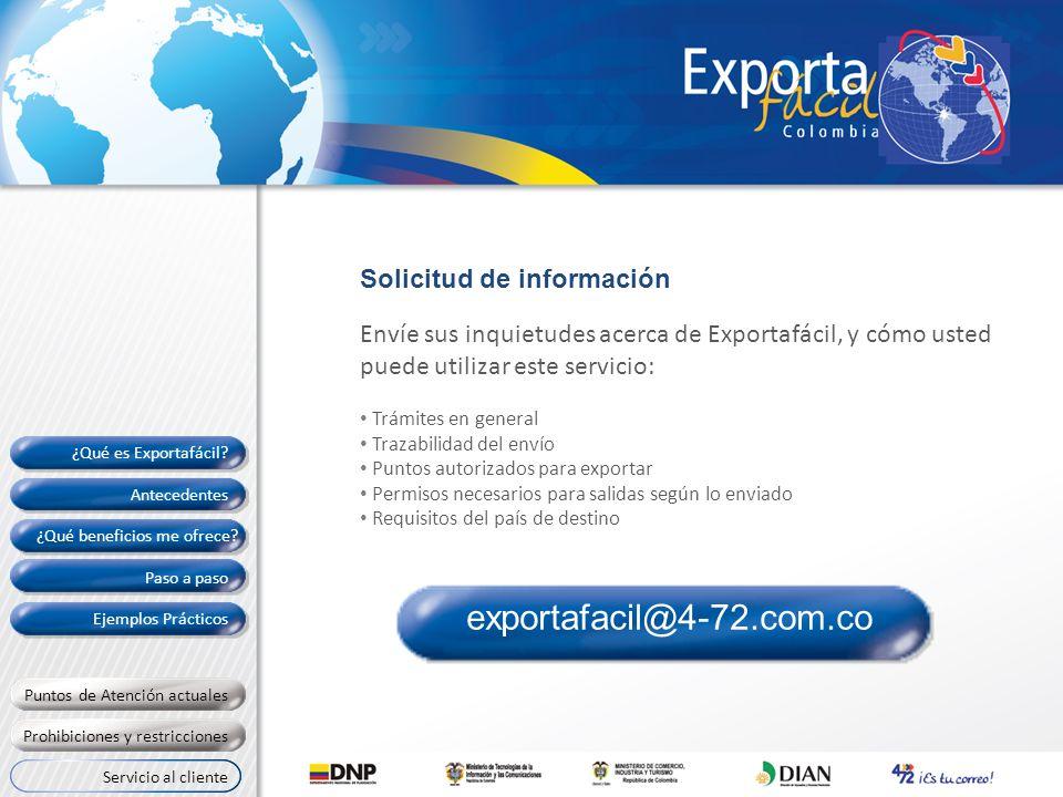 Envíe sus inquietudes acerca de Exportafácil, y cómo usted puede utilizar este servicio: Trámites en general Trazabilidad del envío Puntos autorizados