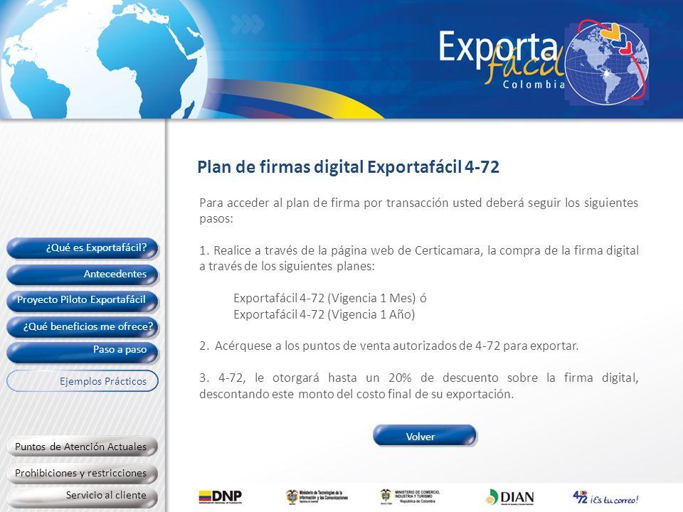 Plan de firmas digital Exportafácil 4-72 Para acceder al plan de firma por transacción usted deberá seguir los siguientes pasos: 1. Realice a través d