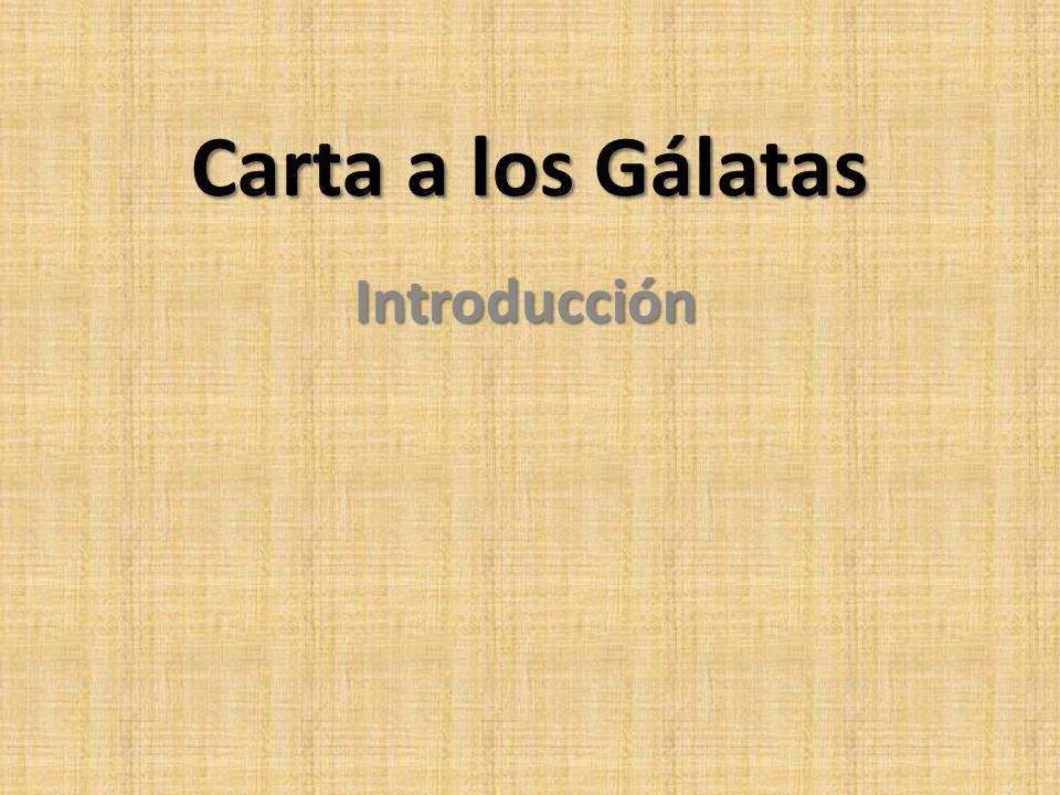 Carta a los Gálatas Introducción