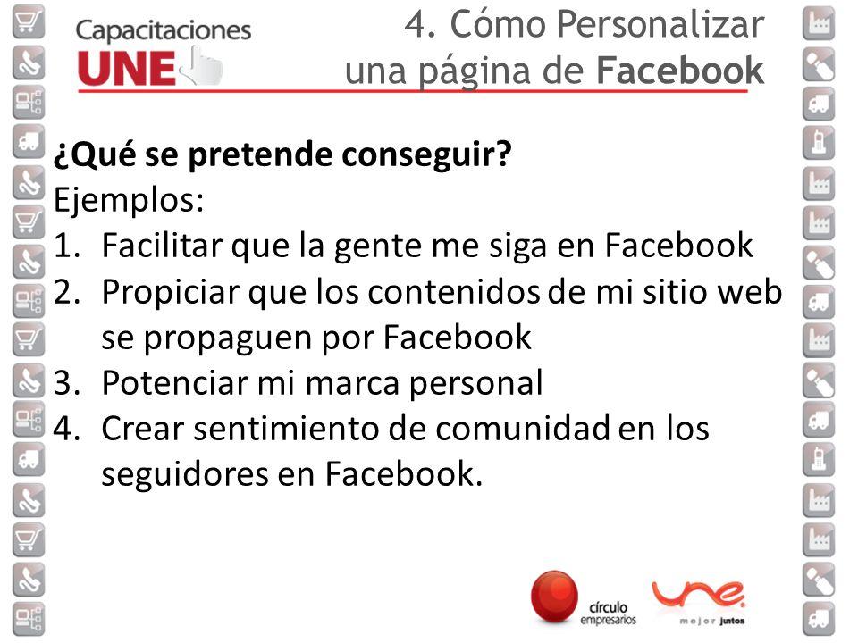 4.Cómo Personalizar una página de Facebook ¿Qué se pretende conseguir.