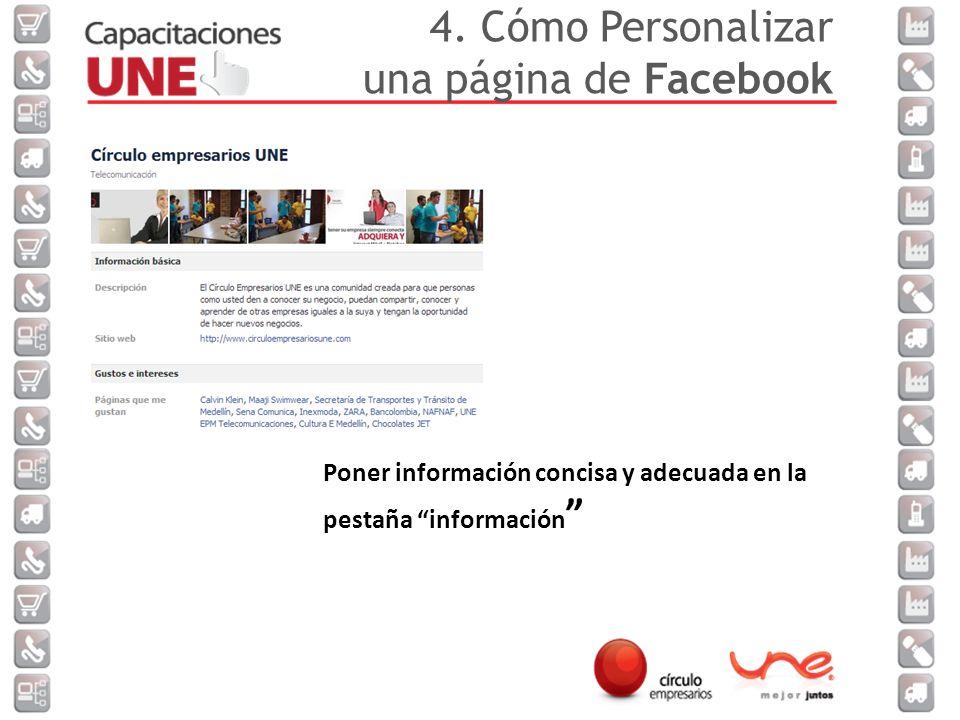 Poner información concisa y adecuada en la pestaña información 4.