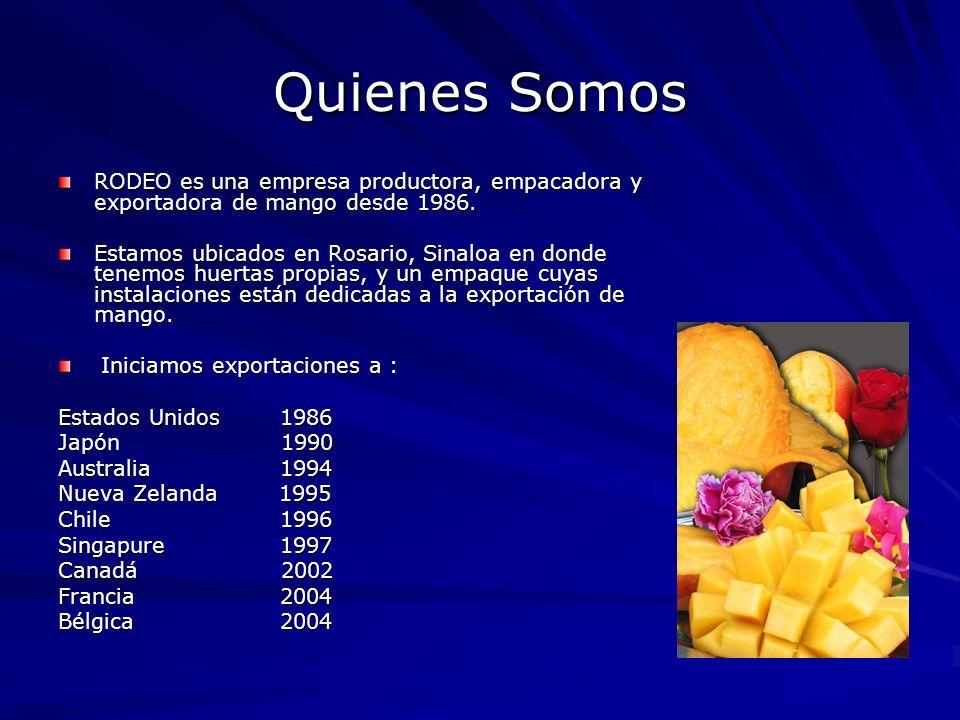 Quienes Somos RODEO es una empresa productora, empacadora y exportadora de mango desde 1986. Estamos ubicados en Rosario, Sinaloa en donde tenemos hue