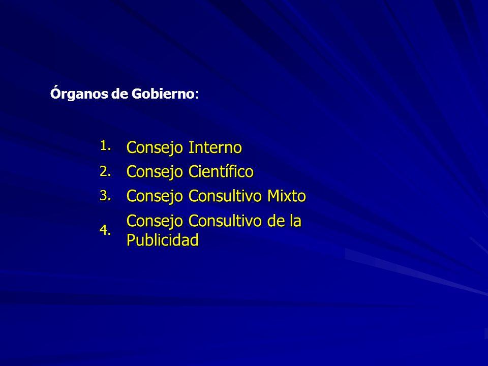 Órganos de Gobierno: 1. Consejo Interno 2. Consejo Científico 3. Consejo Consultivo Mixto 4. Consejo Consultivo de la Publicidad