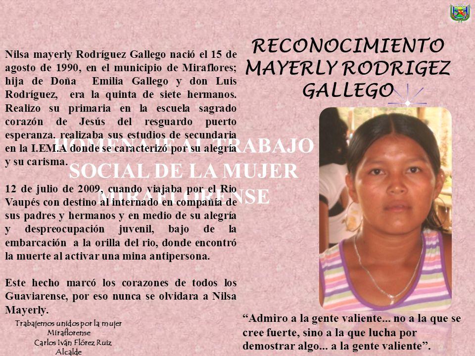 Hija del Municipio, nació el 16 de Mayo de 1978, realizò sus estudios en la I.E.M.A, actualmente vive en el resguardo indígena Palma I, donde por su liderazgo y espíritu comunitario fue elegida capitana el 29 de enero del 2009.