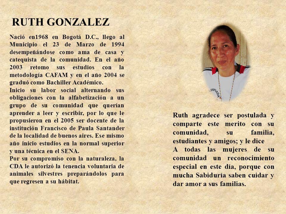 Hija del Municipio, nació el 16 de Mayo de 1978, realizò sus estudios en la I.E.M.A, actualmente vive en el resguardo indígena Palma I, donde por su l