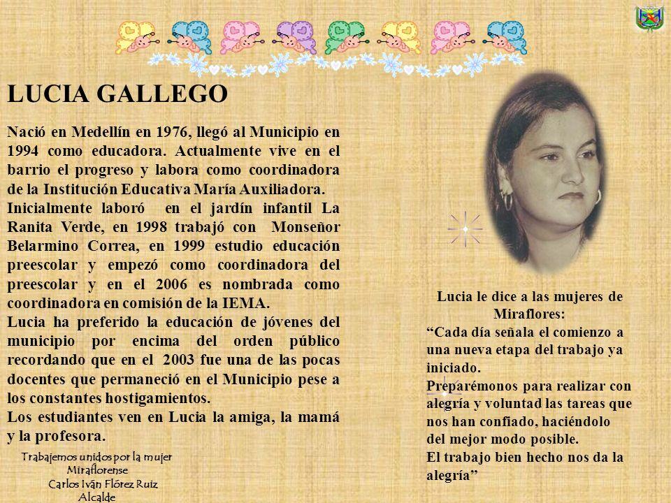 Nació en Medellín en 1976, llegó al Municipio en 1994 como educadora.