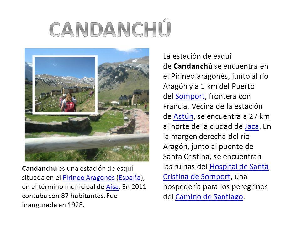 Candanchú es una estación de esquí situada en el Pirineo Aragonés (España), en el término municipal de Aísa. En 2011 contaba con 87 habitantes. Fue in