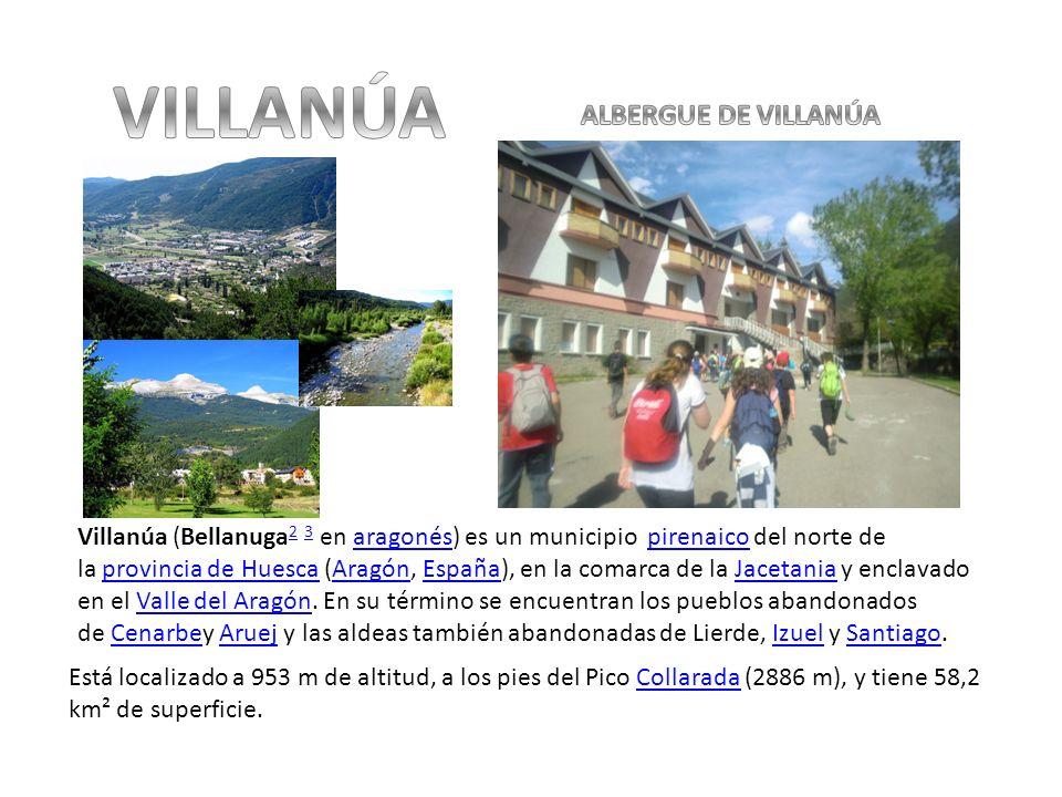 Villanúa (Bellanuga 2 3 en aragonés) es un municipio pirenaico del norte de la provincia de Huesca (Aragón, España), en la comarca de la Jacetania y e