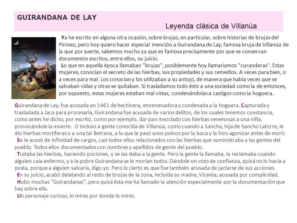GUIRANDANA DE LAY Leyenda clásica de Villanúa Ya he escrito en alguna otra ocasión, sobre brujas, en particular, sobre historias de brujas del Pirineo