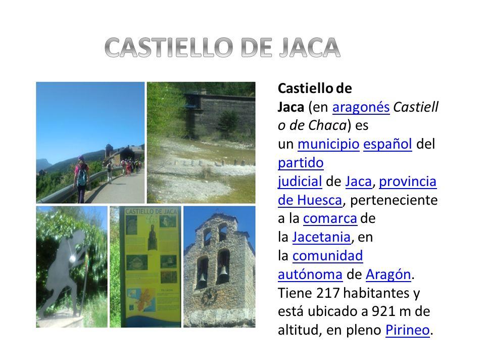 Castiello de Jaca (en aragonés Castiell o de Chaca) es un municipio español del partido judicial de Jaca, provincia de Huesca, perteneciente a la coma