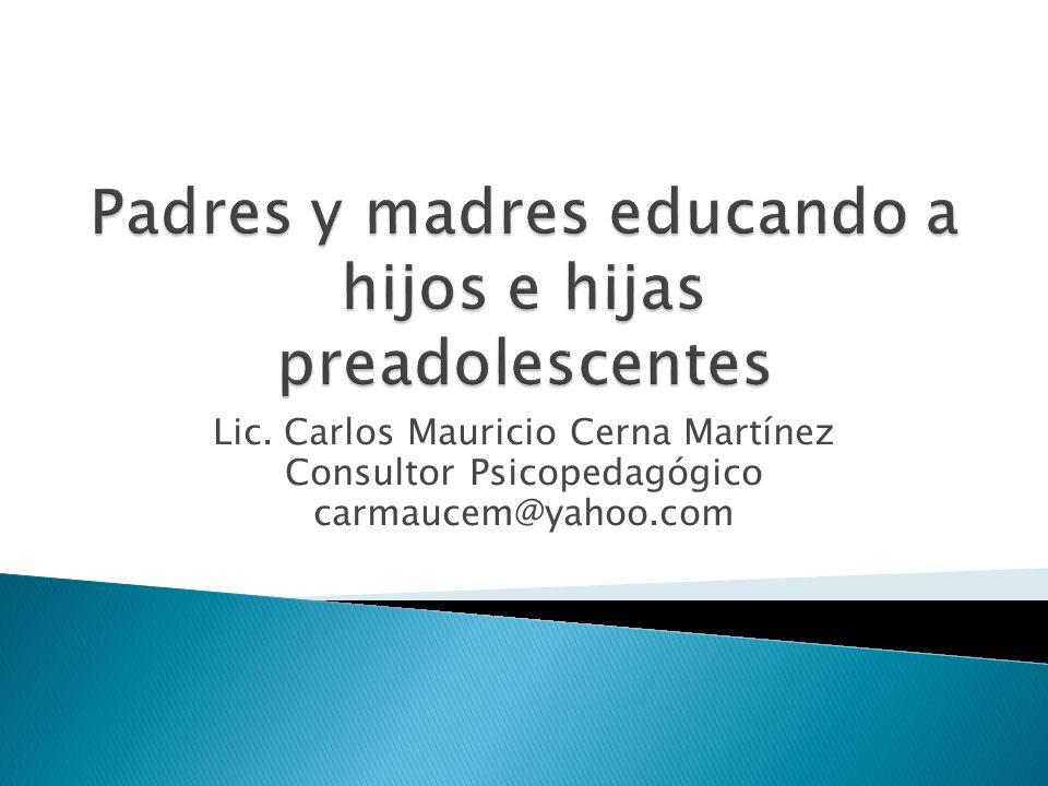Lic. Carlos Mauricio Cerna Martínez Consultor Psicopedagógico carmaucem@yahoo.com
