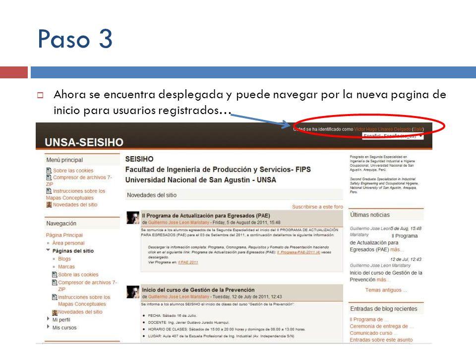 Paso 3 Ahora se encuentra desplegada y puede navegar por la nueva pagina de inicio para usuarios registrados…