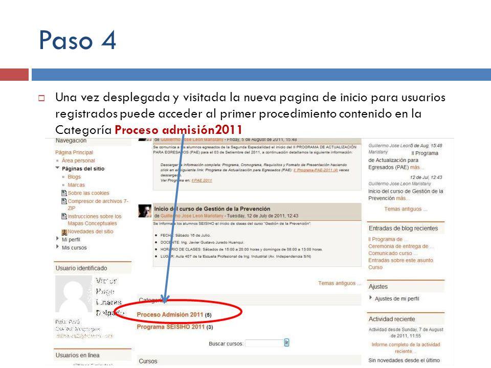 Paso 4 Una vez desplegada y visitada la nueva pagina de inicio para usuarios registrados puede acceder al primer procedimiento contenido en la Categoría Proceso admisión2011