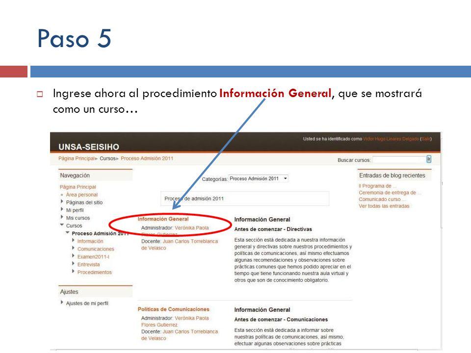 Paso 5 Ingrese ahora al procedimiento Información General, que se mostrará como un curso…