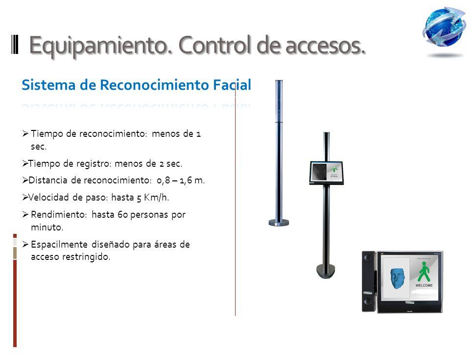 Equipamiento.Control de accesos. Tiempo de reconocimiento: menos de 1 sec.